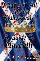 Cover for 'What's It All About, Shakespeare? A Guide to Macbeth'