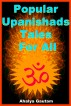 Popular Upanishads Tales For All by Ahalya Gautam