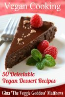 Cover for 'Vegan Cooking: 50 Delectable Vegan Dessert Recipes'