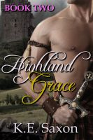 Cover for 'Highland Grace : Book Two : Highlands Trilogy (A Family Saga / Adventure Romance)'