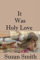 Cover for 'It Was Holy Love'
