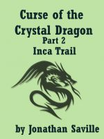Cover for 'Curse of the Crystal Dragon Part 2 Inca Trail'