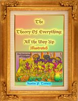 Cover for 'The Theory of Everything— All the Way Up Illustrated'