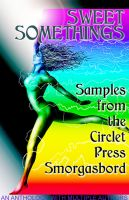 Cover for 'Sweet Somethings: Samples from the Circlet Press Smorgasbord'