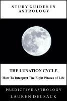 Cover for 'Study Guides in Astrology: The Lunation Cycle - How to Interpret the Eight Phases of Life'