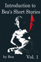 Cover for 'Introduction to Bea's Short Stories'