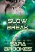 Slow Break by Sara Brookes