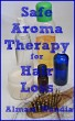 Safe Aromatherapy for Hair Loss by Almasi Wandia
