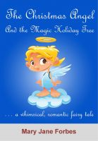 Cover for 'The Christmas Angel and the Magic Holiday Tree'