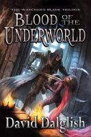 Cover for 'Blood of the Underworld (Watcher's Blade Trilogy, Book 1)'