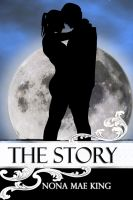 Cover for 'The Story: A Tale of Redemption & Romance'