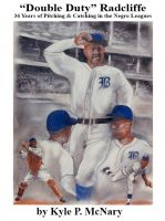 "Cover for '""Double Duty"" Radcliffe--36 Years of PItching & Catching in the Negro Leagues'"