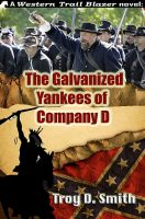 Cover for 'The Galvanized Yankees of Company D'