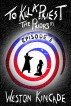 To Kill a Priest - The Priors, Episode 5 by Weston Kincade