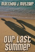 Cover for 'Our Last Summer'
