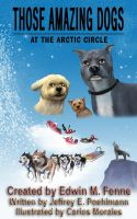 Cover for 'Those Amazing Dogs Book 3: At the Arctic Circle'