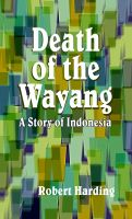 Cover for 'Death of the Wayang A story of Indonesia'