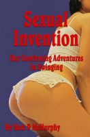 Cover for 'Sexual Invention, Our Continuing Adventures In Swinging'