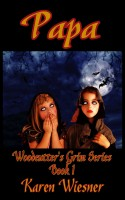 Karen Wiesner - Papa, Book 1 of the Woodcutter's Grim Series