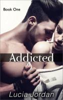 Lucia Jordan - Addicted Book 1