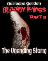 Cover for 'Bloody Wings Part II: The Unending Storm'