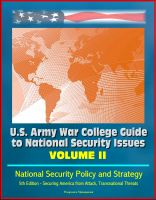 Cover for 'U.S. Army War College Guide to National Security Issues - Volume II: National Security Policy and Strategy, 5th Edition - Securing America from Attack, Transnational Threats'