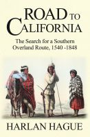 Cover for 'Road to California: The Search for a Southern Overland Route, 1540-1848'
