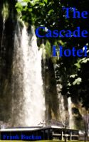 Cover for 'The Cascade Hotel'