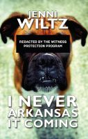Cover for 'I Never Arkansas It Coming'