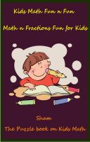 Cover for 'Kids Math Fun n Fun : Math n Fractions Fun For Kids'