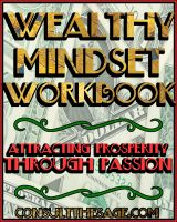 Cover for 'The Wealthy Mindset Workbook:  Attaining Prosperity Through Passion'