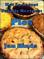Cover for 'Not So Secret Family Recipes: Pies'