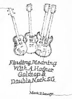 Cover for 'Finding Meaning With A Hofner, Goldtop & Double Neck SG'