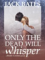 Cover for 'Only the Dead Will Whisper'