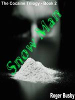 Cover for 'Snowman - Book Two of the Cocaine Trilogy'
