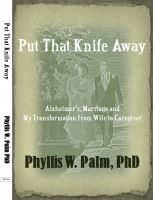 Cover for 'Put That Knife Away: Alzheimer's, Marriage and My Transformation from Wife to Caregiver'