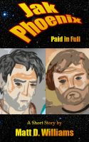 Cover for 'Jak Phoenix: Paid in Full (A Short Story)'