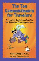 Cover for 'The Ten Commandments for Travelers: A Complete Guide to Joyful, Safe and Effortless Travel Experiences'