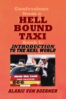 Cover for 'Confessions from a Hell Bound Taxi, Book 1: Introduction to the Real World'