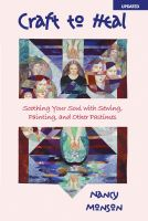 Cover for 'Craft to Heal: Soothing Your Soul with Sewing, Painting, and Other Pastimes'