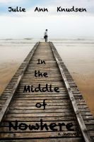 Cover for 'In the Middle of Nowhere (Willow's Journey #1)'