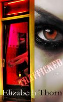 Elizabeth Thorn - Trafficked Part 1