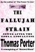 The Fallujah Strain: Power After the Ebola Apocalypse by Thomas Porter