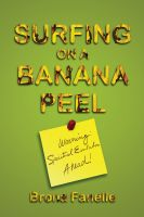 Cover for 'Surfing on a Banana Peel: Warning, Spiritual Evolution Ahead!'