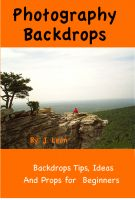 Cover for 'Photography Backdrops, Tips, Ideas And Props For Beginners'