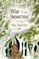 Cover for 'War of the Seasons, Book 1: The Human'