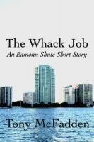 Cover for 'The Whack Job - An Eamonn Shute Short Story'