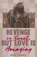 Cover for 'Revenge is Sweet, But Love is Amazing'