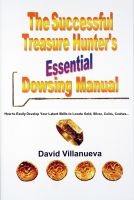 Cover for 'THE SUCCESSFUL TREASURE HUNTER'S ESSENTIAL DOWSING MANUAL: How to Easily Develop Your Latent Skills to Locate Gold, Silver, Coins, Caches…'
