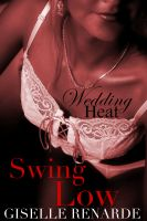 Cover for 'Wedding Heat: Swing Low (BDSM Menage Erotica)'
